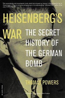Heisenberg's War: The Secret History of the German Bomb 9780306810114
