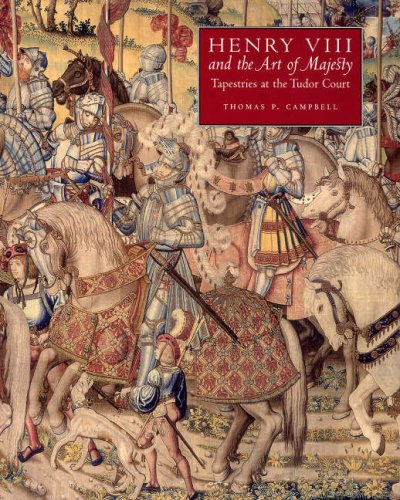 Henry VIII and the Art of Majesty: Tapestries at the Tudor Court
