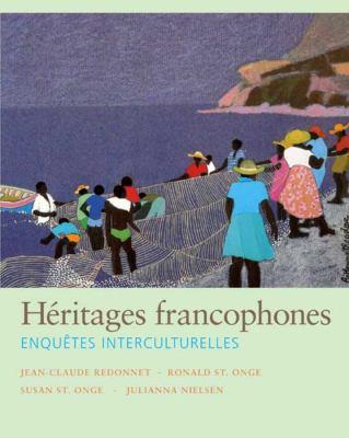Heritages Francophones: Enquetes Interculturelles 9780300125450