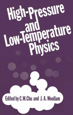 High-Pressure and Low-Temperature Physics: International Conferernce on High Pressure and Low Temperature Physics, Cleveland 1977 9780306400148
