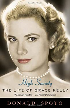 High Society: The Life of Grace Kelly 9780307395627