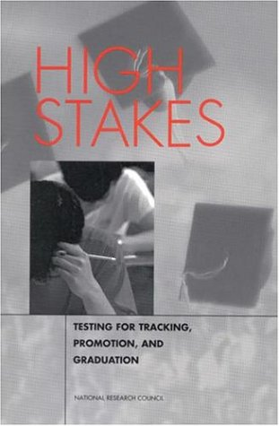 High Stakes: Testing for Tracking, Promotion, and Graduation 9780309062800