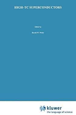 High-Tc Superconductors (Proceedings of an International Discussion Meeting on High Tc Superconductors, Held Feb. 7-11, 1988, at the Castle of Mauter) 9780306430916