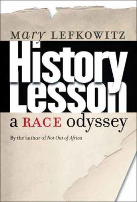 History Lesson: A Race Odyssey 9780300126594
