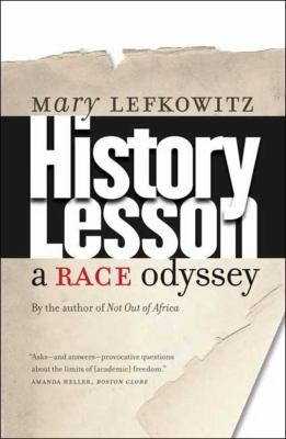 History Lesson: A Race Odyssey 9780300151268
