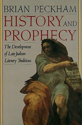 History and Prophecy: The Development of Late Judean Literary Traditions 9780300140835