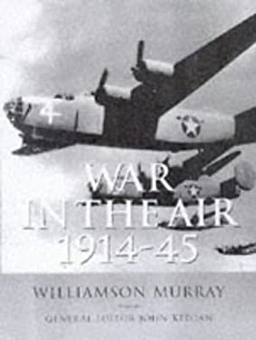 History of Warfare: War in the Air 1914-45 9780304352234