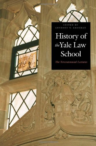 History of the Yale Law School: The Tercentennial Lectures 9780300095647