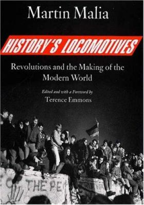 History's Locomotives: Revolutions and the Making of the Modern World 9780300113914