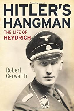 Hitler's Hangman: The Life of Heydrich 9780300115758