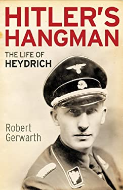 Hitler's Hangman: The Life of Heydrich 9780300187724