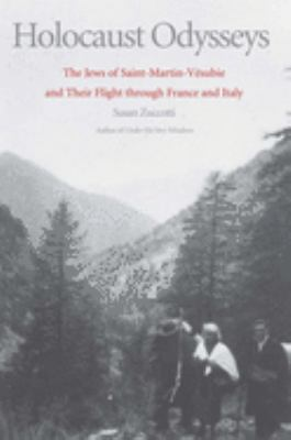 Holocaust Odysseys: The Jews of Saint-Martin-Vesubie and Their Flight Through France and Italy 9780300122947