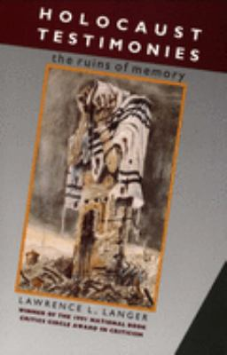 Holocaust Testimonies: The Ruins of Memory 9780300052473