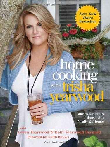 Home Cooking with Trisha Yearwood: Stories and Recipes to Share with Family and Friends 9780307465238