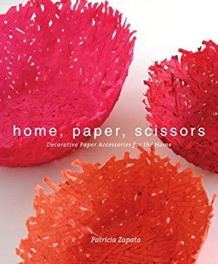 Home, Paper, Scissors: Decorative Paper Accessories for the Home 9780307452825