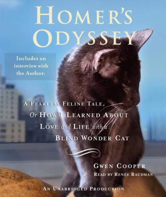 Homer's Odyssey: A Fearless Feline Tale, or How I Learned about Love and Life with a Blind Wonder Cat 9780307704115