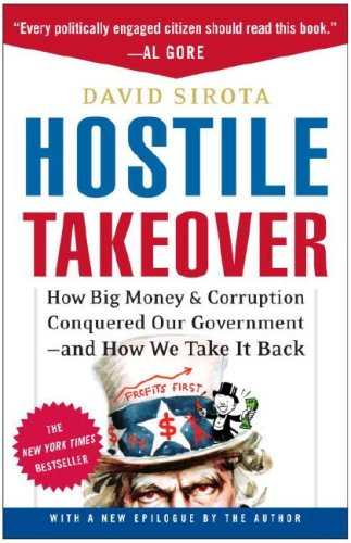 Hostile Takeover: How Big Money & Corruption Conquered Our Government--And How We Take It Back 9780307237354