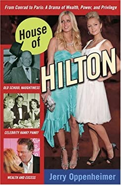 House of Hilton: From Conrad to Paris: A Drama of Wealth, Power, and Privilege 9780307337221