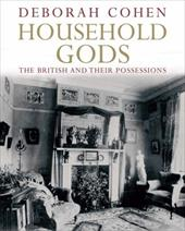 Household Gods: The British and Their Possessions 844522