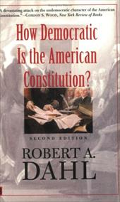 How Democratic Is the American Constitution?: Second Edition