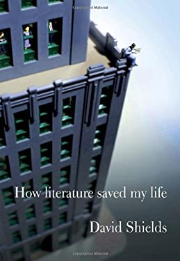 How Literature Saved My Life 9780307961525