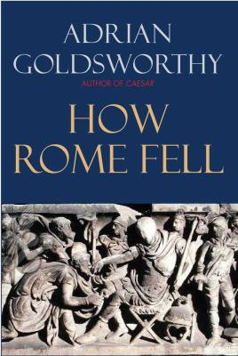 How Rome Fell: Death of a Superpower 9780300164268