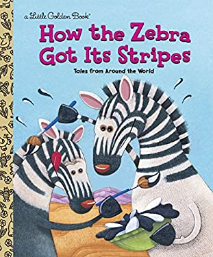 How the Zebra Got Its Stripes 9780307988706