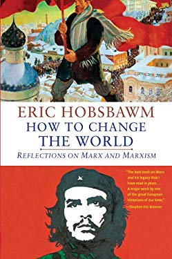 How to Change the World: Reflections on Marx and Marxism 9780300188202