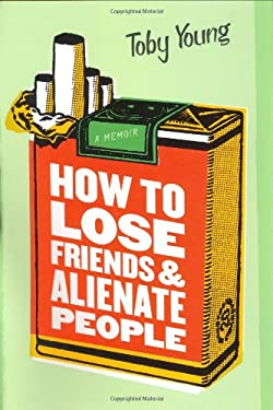 How to Lose Friends & Alienate People 9780306811883