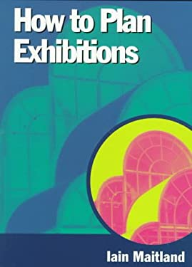How to Plan Exhibitions 9780304334315