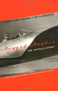Howard Hughes: The Untold Story 9780306813924