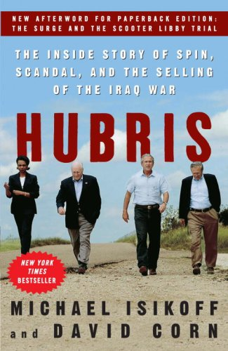 Hubris: The Inside Story of Spin, Scandal, and the Selling of the Iraq War 9780307346827