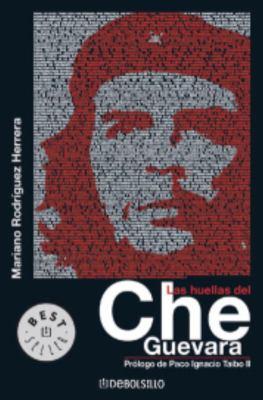 Huellas del Che Guevara, Las 9780307274083