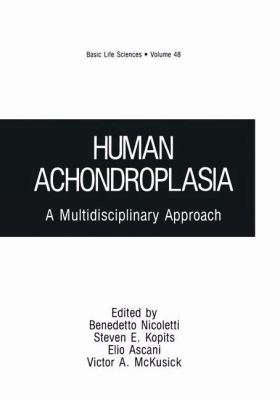 Human Achondroplasia: A Multidisciplinary Approach 9780306430060