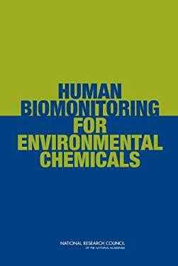 Human Biomonitoring for Environmental Chemicals 9780309102728