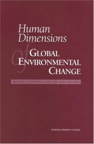 Human Dimensions of Global Environmental Change: Research Pathways for the Next Decade 9780309065924