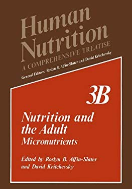 Human Nutrition: A Comprehensive Treatise Volume 3b: Nutrition and the Adult: Micronutrients 9780306402883