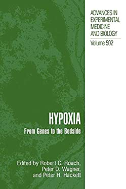 Hypoxia: From Genes to the Bedside 9780306466960