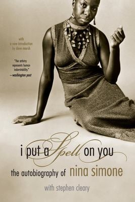 I Put a Spell on You: The Autobiography of Nina Simone 9780306813276