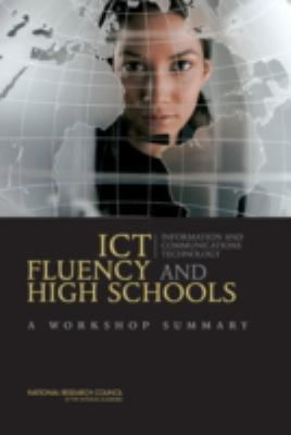Ict Fluency and High Schools: A Workshop Summary 9780309102469