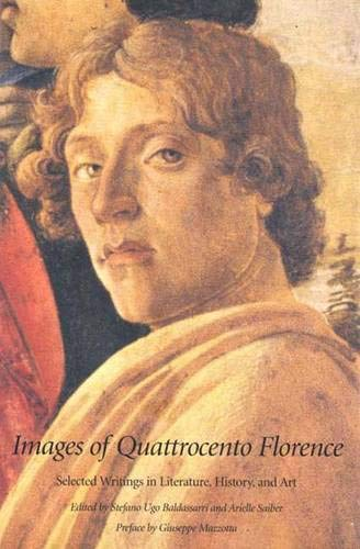 Images of Quattrocento Florence: Selected Writings in Literature, History, and Art 9780300080520