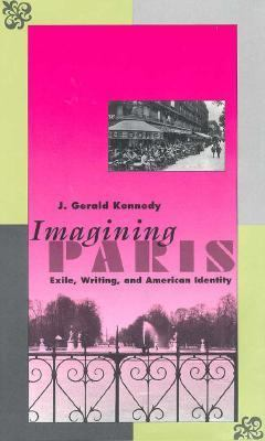 Imagining Paris: Exile, Writing, and American Identity 9780300057478