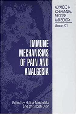 Immune Mechanisms of Pain and Analgesia 9780306476921