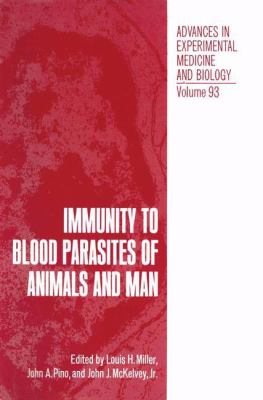 Immunity to Blood Parasites of Animals and Man 9780306326936