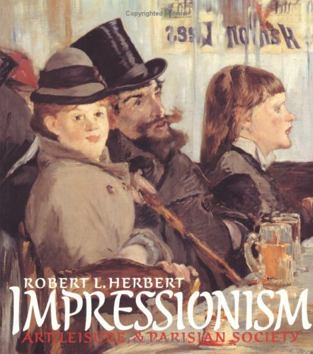 Impressionism: Art, Leisure, and Parisian Society 9780300050837