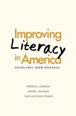 Improving Literacy in America: Guidelines from Research 9780300106459