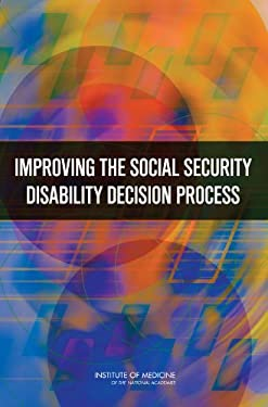 Improving the Social Security Disability Decision Process 9780309103817