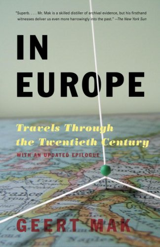 In Europe: Travels Through the Twentieth Century 9780307280572