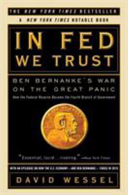 In Fed We Trust: Ben Bernanke's War on the Great Panic 9780307459695