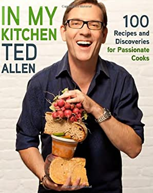 In My Kitchen: 100 Recipes and Discoveries for Passionate Cooks 9780307951861